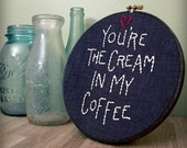 you're the cream in my coffee, embroidered wall art