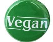 Vegan - Button Pinback Badge 1 inch