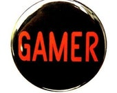Gamer - Button Pinback Badge 1 1/2 inch - Magnet Keychain or Flatback