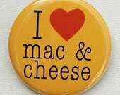 I Love Mac and Cheese - Button Pinback Badge 1 1/2 inch 1.5