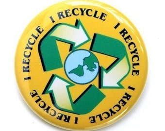 I Recycle - Button Pinback Badge 1 1/2 inch - Magnet Keychain or Flatback