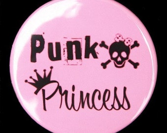 Punk Princess - Button Pinback Badge 1 1/2 inch 1.5 - Flatback Magnet or Keychain