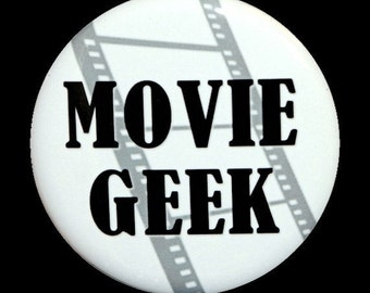 Movie Geek - Button Pinback Badge 1 1/2 inch - Magnet Keychain or Flatback