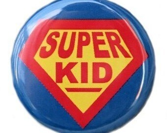 Super Kid - Button Pinback Badge 1 1/2 inch - Magnet Keychain or Flatback