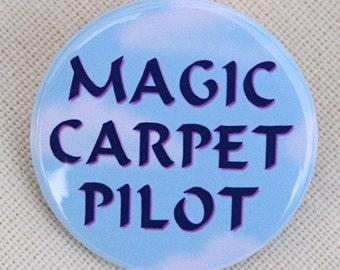 Magic Carpet Pilot - Pinback Button Badge 1 1/2 inch 1.5 - Keychain Magnet or Flatback