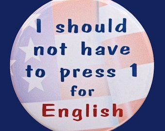 Press 1 For English - Button Pinback Badge 1 1/2 inch