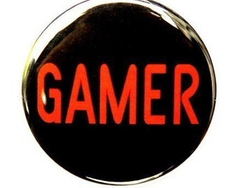 Gamer - Button Pinback Badge 1 1/2 inch - Magnet Keychain or Flatback