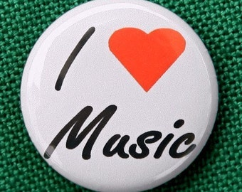 I Love Music - Button Pinback Badge 1 inch