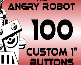 100 Custom Professionally Made 1 inch Pinback Buttons