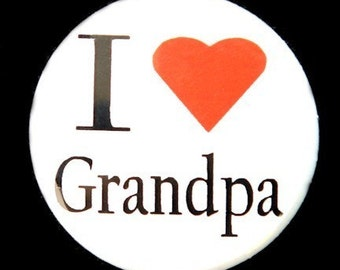 I Love Grandpa - Button Pin Badge 1 inch