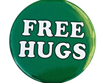 Free Hugs - Pinback Button Badge 1 1/2 inch 1.5 - Flatback Magnet or Keychain