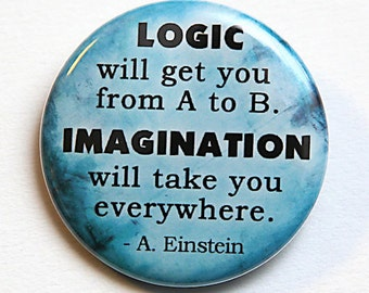 Logic and Imagination - Einstein - Pinback Button Badge 1 1/2 inch 1.5 - Flatback Magnet or Keychain