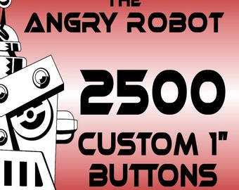 2500 Custom Professionally Made 1 inch Pinback Buttons