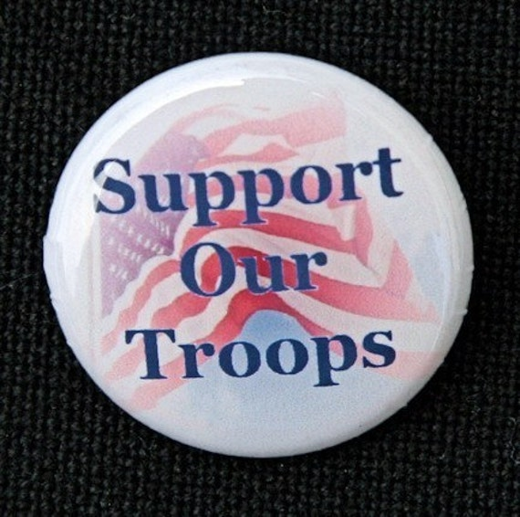 Support Our Troops - Button Pinback Badge 1 inch