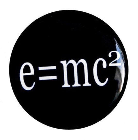 Pinback Button - E equals mc2 - Pinback Badge 1 inch