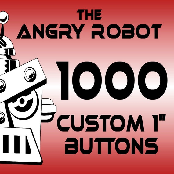 1000 Custom Professionally Made 1 inch Pinback Buttons