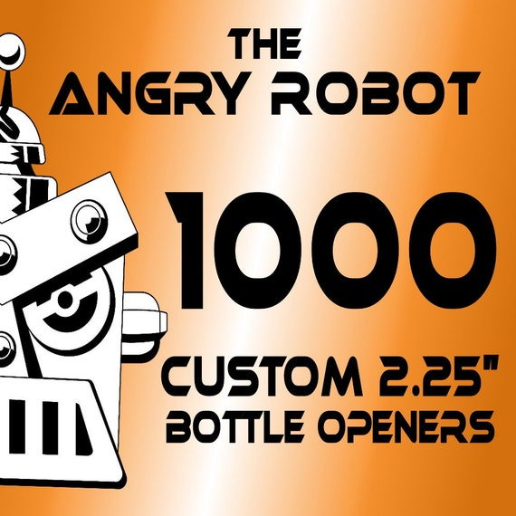 1000 Custom Professionally Made 2 1\/4 inch Bottle Openers 2.25