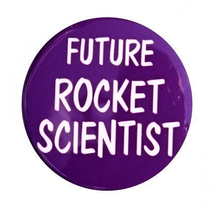 Future Rocket Scientist Button Pinback Badge 1 1/2 inch 1.5