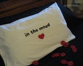 In the Mood Standard size Pillowcase, romantic, humorous gift for any couple, HUBBY Valentine's gift