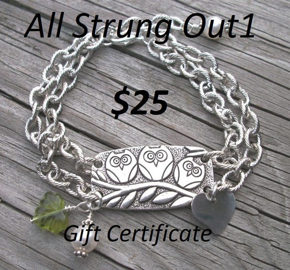 25 Dollar Gift Certificate For All Strung Out1 Jewelry