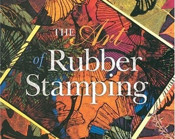 Book - The Art of Rubber Stamping Illustrated, Book, Tutorial, Supply, Rubber Stamp