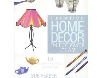 Creative Home Decor in Polymer clay, Tutorial, Book, Polymer Clay, Clay, Sculpey, supply, tools, Metal Clay, Jewelry
