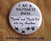 i am a politeness ninja - pinback button badge