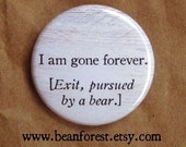 "shakespeare quote - exit pursued by a bear - theatre gift refrigerator magnet 1.25"" badge william shakespeare play drama actor theater gifts"