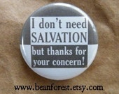 i don't need salvation, but thanks for your concern - pinback button badge
