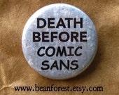 death before comic sans - pinback button badge