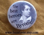 the best heroes are byronic - pinback button badge byronic hero