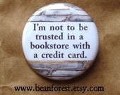 "bookstore credit card - book lover button reading quotes magnet 1.25"" badge funny book lover gift literary gifts bookworm book nerd button"