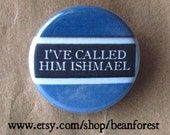 i've called him ishmael