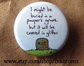 pauper's grave - pinback button badge