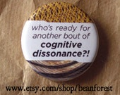 "another bout of cognitive dissonance - psychology gift pin button badge 1.25"" magnet psychologist gift therapist gift"