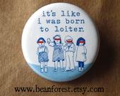 born to loiter