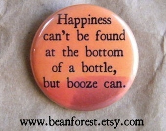 but booze can