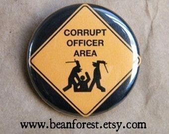 corrupt officer area - pinback button badge