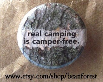 real camping is camper-free - pinback button badge