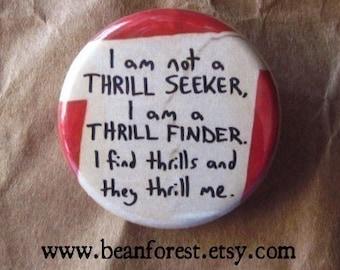 i'm a thrill finder