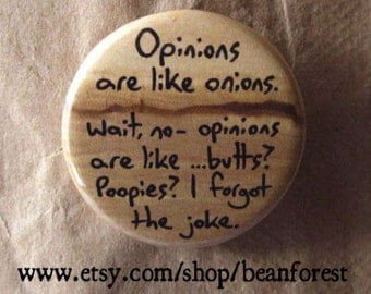 opinions are like onions - pinback button badge