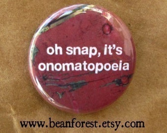 oh snap, it's onomatopoeia - pinback button badge