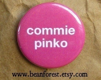 commie pinko - pinback button badge