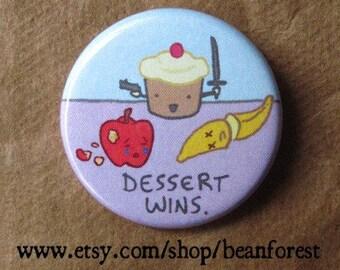 dessert wins - pinback button badge