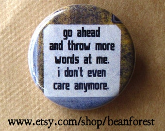 throw more words at me - pinback button badge