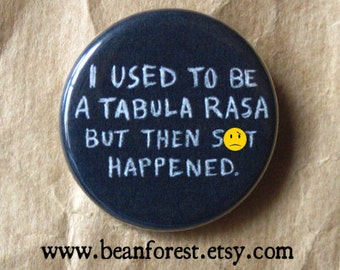 used to be a tabula rasa -mature- - pinback button badge