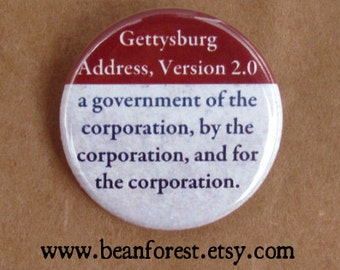 gettysburg address version 2.0. government of the corporation, by the corporation, and for the corporation - pinback button badge