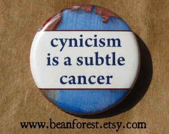 cynicism is a subtle cancer
