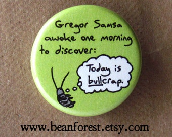 Gregor Samsa awoke one morning (Kafka, The Metamorphosis) - pinback button badge