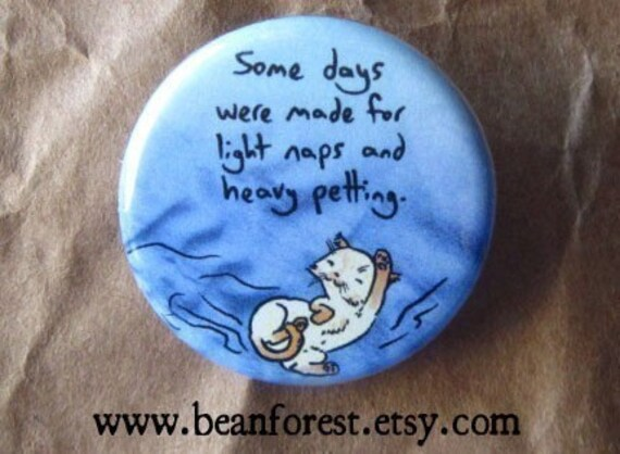 light naps and heavy petting - pinback button badge